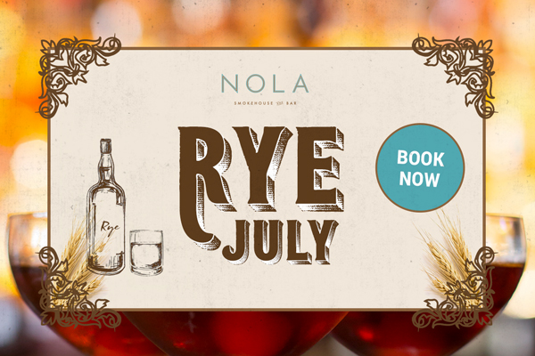 Rye July at NOLA Smokehouse and Bar